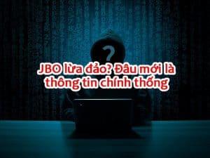 Thông tin JBO lừa đảo đang gây hoang mang trong cộng đồng game thủ Việt Nam