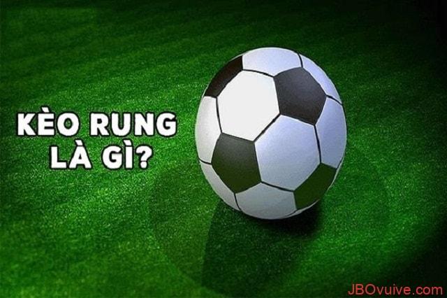 JBO kèo rung là loại kèo được nhiều người lựa chọn khi chơi cá độ bóng đá trực tuyến